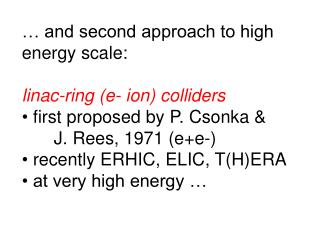 � and second approach to high  energy scale: linac-ring (e- ion) colliders