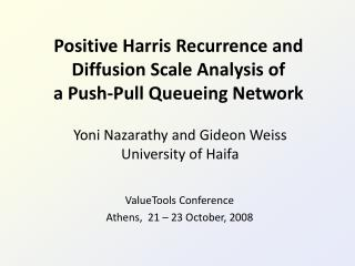 Positive Harris Recurrence and Diffusion Scale Analysis of  a Push-Pull  Queueing Network