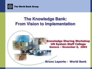 The Knowledge Bank:  From Vision to Implementation