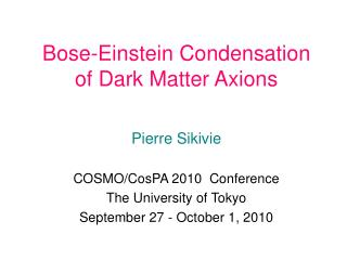 Bose-Einstein Condensation of Dark Matter Axions