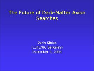 The Future of Dark-Matter Axion Searches