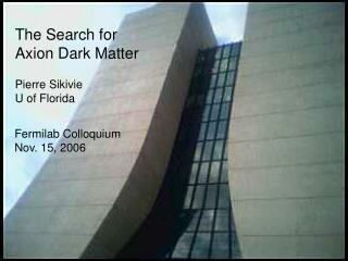 The Search for  Axion Dark Matter