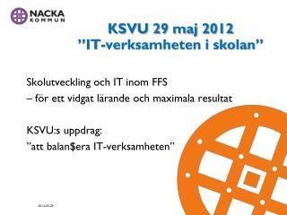 Skolutveckling och IT inom  F FS – för ett vidgat lärande och maximala resultat KSVU:s  uppdrag: