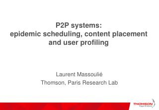 P2P systems: epidemic scheduling, content placement and user profiling
