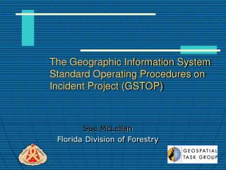 The Geographic Information System Standard Operating Procedures on Incident Project GSTOP