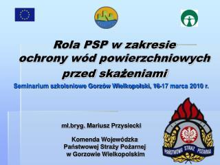 Rola PSP w zakresie  ochrony wód powierzchniowych przed ska ż eniami