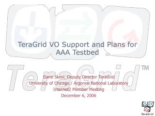 TeraGrid VO Support and Plans for AAA Testbed