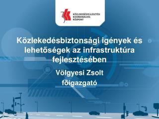 Közlekedésbiztonsági igények és lehetőségek az infrastruktúra fejlesztésében