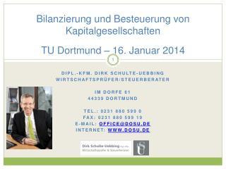 Bilanzierung und Besteuerung von Kapitalgesellschaften TU Dortmund – 16. Januar 2014