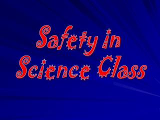 Safety in  Science Class
