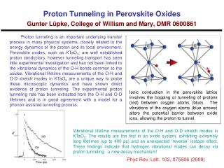 Proton Tunneling in Perovskite Oxides  Gunter Lüpke, College of William and Mary, DMR 0600861
