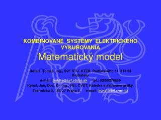 KOMBINOVANÉ  SYSTÉMY  ELEKTRICKÉHO  VYKUROVANIA Matematick ý model