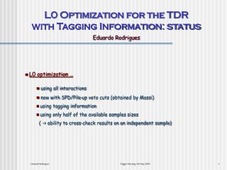 L0 Optimization for the TDR with Tagging Information: status Eduardo Rodrigues