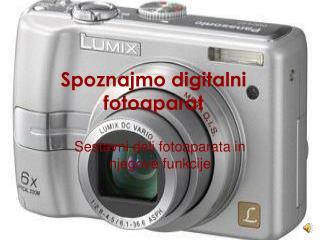Spoznajmo digitalni fotoaparat