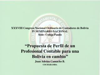 """""""Propuesta de Perfil de un Profesional Contable para una Bolivia en cambio"""" Juan Adrián Camacho B."""