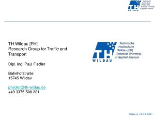 TH Wildau [FH] Research Group for Traffic and Transport Dipl. Ing. Paul Fiedler Bahnhofstra�e