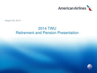 2014 TWU  Retirement and Pension Presentation