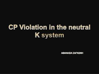 CP Violation in the neutral K  system