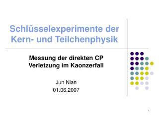 Sch lüsselexperimente der Kern- und Teilchenphysik