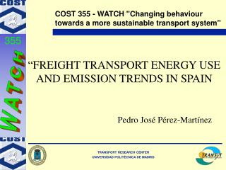 """"""" FREIGHT TRANSPORT ENERGY USE AND EMISSION TRENDS IN SPAIN"""