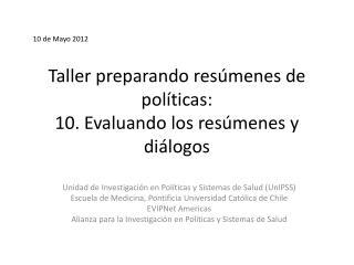 Taller preparando resúmenes de políticas: 10. Evaluando los resúmenes y diálogos
