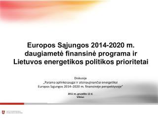 """Diskusija """"Parama aplinkosaugai ir atsinaujinančiai energetikai"""