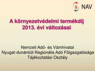 A környezetvédelmi termékdíj 2013. évi változásai