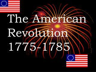 The American Revolution 1775-1785