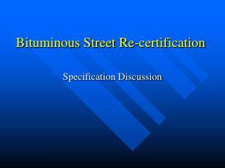 Bituminous Street Re-certification