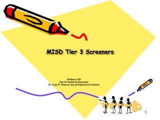 MISD Tier 3 Screeners