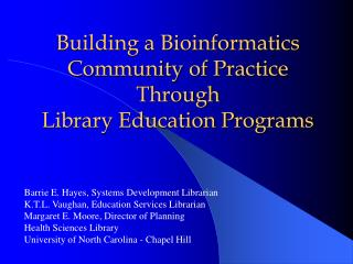 Building a Bioinformatics Community of Practice Through  Library Education Programs