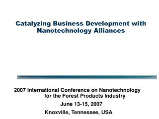 Catalyzing Business Development with Nanotechnology Alliances
