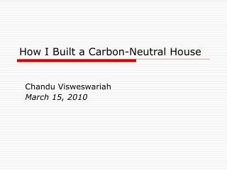 How I Built a Carbon-Neutral House