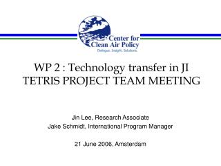 WP 2 : Technology transfer in JI TETRIS PROJECT TEAM MEETING