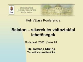 Dr. Kovács Miklós   Turisztikai szakállamtitkár