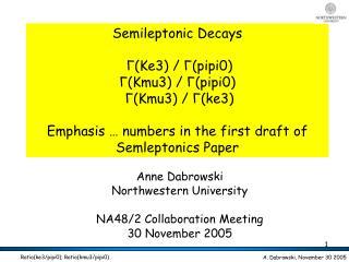 Anne Dabrowski Northwestern University NA48/2 Collaboration Meeting 30 November 2005
