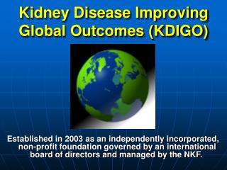 Kidney Disease Improving Global Outcomes (KDIGO)