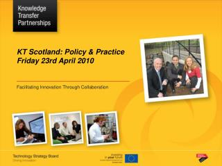 KT Scotland: Policy & Practice Friday 23rd April 2010