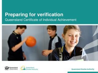 Preparing for verification