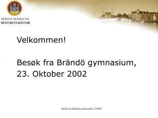 Velkommen!  Besøk fra Brändö gymnasium, 23. Oktober 2002