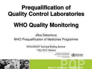 Prequalification of  Quality Control Laboratories WHO Quality Monitoring