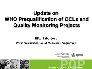 Update on  WHO Prequalification of QCLs and   Quality Monitoring Projects
