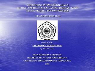 Disusun oleh: SARI DEWI MAHANINGRUM Q. 100 070 285 PROGRAM PASCA SARJANA