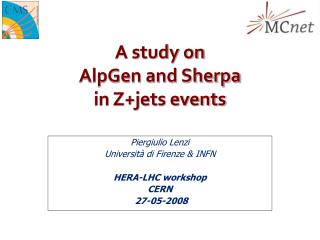 A study on  AlpGen and Sherpa in Z+jets events
