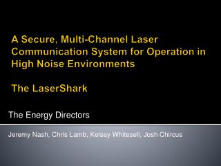 A Secure, Multi-Channel Laser Communication System for Operation in High Noise Environments   The LaserShark