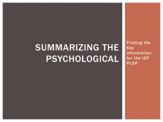 Summarizing the Psychological