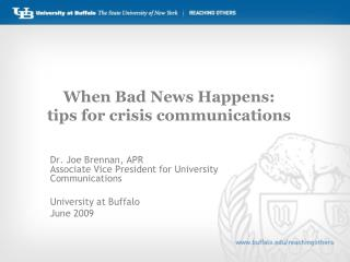 When Bad News Happens:  tips  for crisis  communications