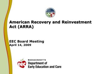 American Recovery and Reinvestment Act (ARRA) EEC Board Meeting April 14, 2009