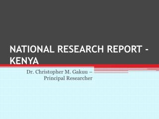 NATIONAL RESEARCH REPORT - KENYA