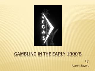Gambling in the Early 1900�s